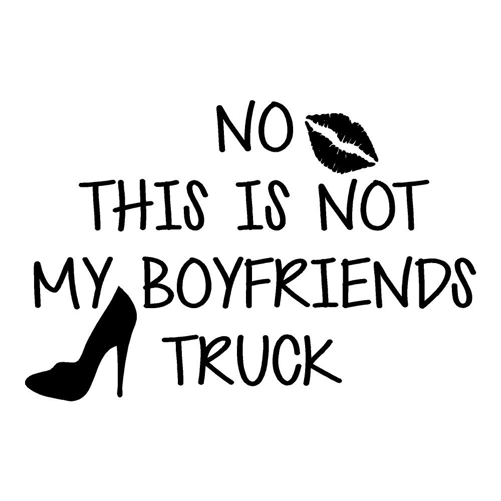 This is Not My Boyfriends Truck Funny Stickers Truck Decal