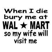 Bury Me At Walmart Funny Stickers