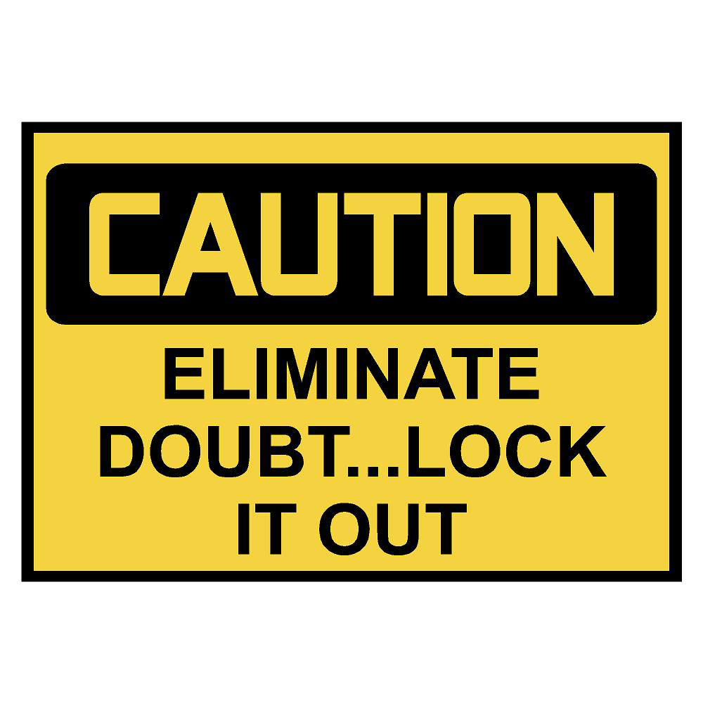 Caution: Eliminate Doubt Lock Out Safety Decals