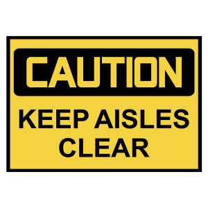 Caution: Keep Aisles Clear Warning Stickers