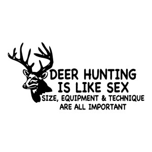 Deer Hunting is Like Sex Funny Stickers