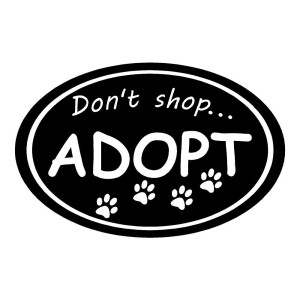 Don't Shop Adopt Rescue Animals Stickers Car Decals