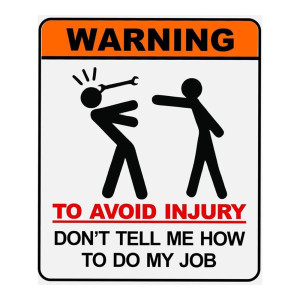 Don't Tell Me How To Do My Job Die Cut Stickers