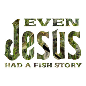 Even Jesus Had a Fish Story Religious Die Cut Stickers
