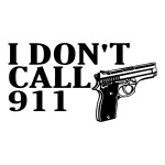 I Don't Call 911 Guns Stickers
