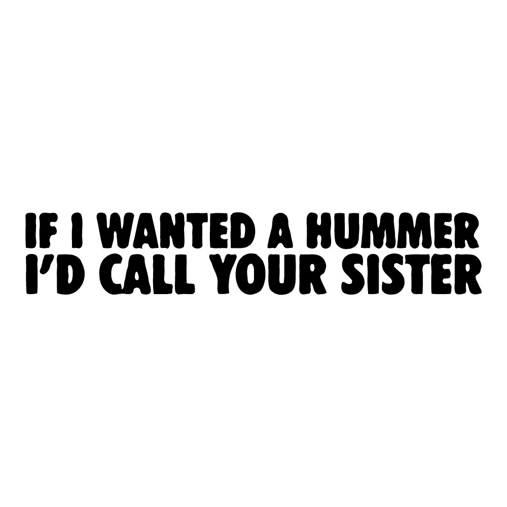 If I Wanted a Hummer Funny Stickers