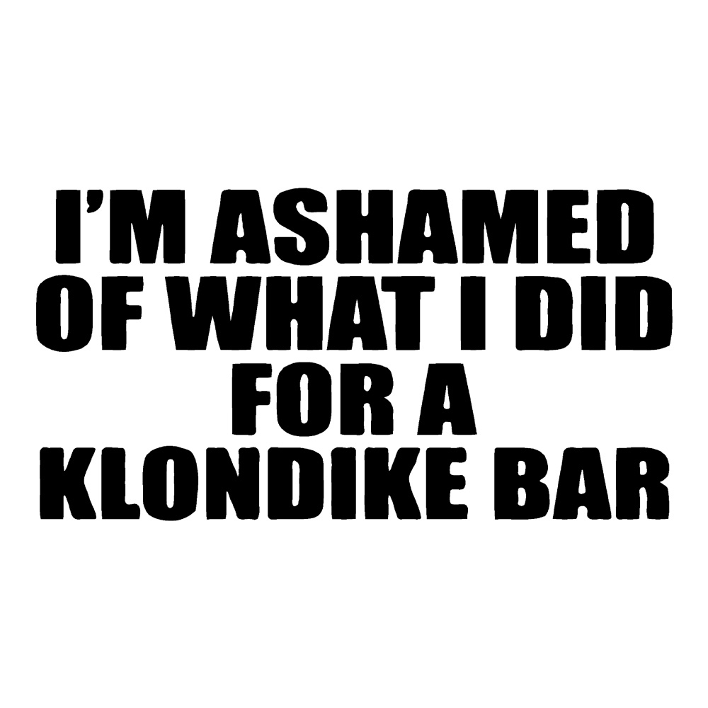 I'm Ashamed Klondike Bar Funny Stickers