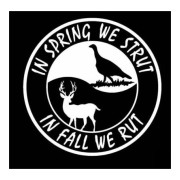 In the Spring we strut / in fall we rut outdoor hunting stickers