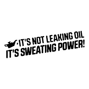 It's Not Leaking Oil Funny Stickers Car Decals