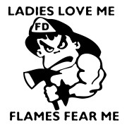 Ladies Love Me Flames Fear Me Firefighter Sticker