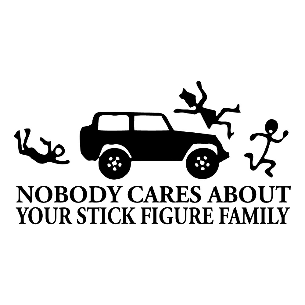 Nobody Cares About Your Stick Family Funny Stickers