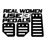 Real Women Use Three Pedals Manual Car Stickers Decals