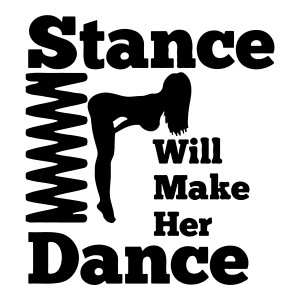 Stance Will Make Her Dance Funny Stickers Car Decals