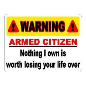 Warning Armed Citizen Nothing I own is worth losing your life over